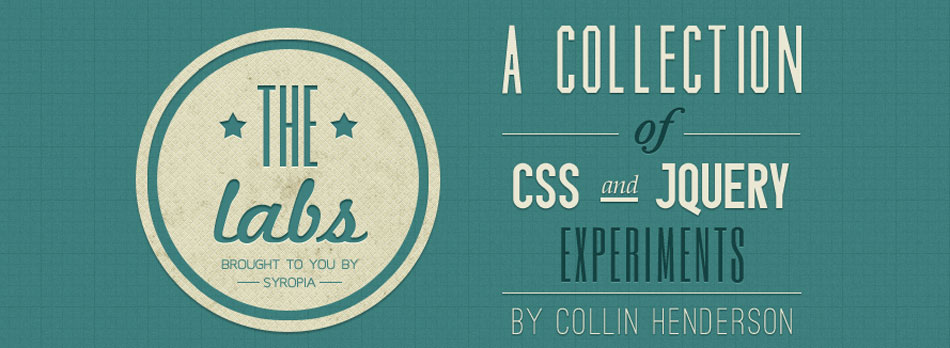 5 Unique HTML5, CSS3 and jQuery Experiments on Syropia Labs by Collin Henderson